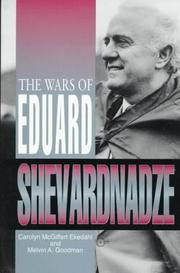 The wars of Eduard Shevardnadze by Carolyn McGiffert Ekedahl