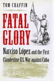 Fatal Glory by Tom Chaffin
