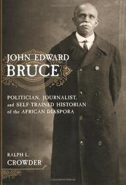 John Edward Bruce by Ralph L. Crowder