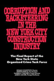 Corruption and racketeering in the New York City construction industry by New York State Organized Crime Task Force.