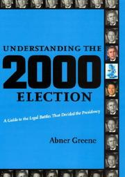 Understanding the 2000 election by Abner Greene