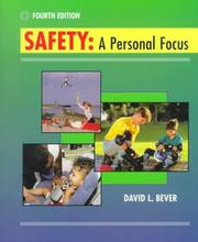 Safety, a personal focus by David L. Bever