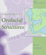 Anatomy of orofacial structures by Richard W. Brand