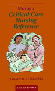 Mosby's critical care nursing reference by Susan B. Stillwell