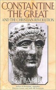 Constantine the Great and the Christian revolution by G. P. Baker