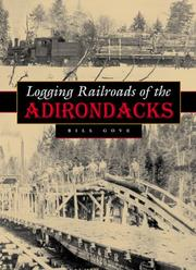 Logging railroads of the Adirondacks by Bill Gove