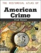The Historical Atlas Of American Crime (Facts on File Crime Library) PDF