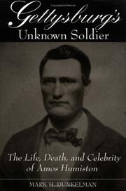 Gettysburg's unknown soldier by Mark H. Dunkelman