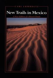 New trails in Mexico by Carl Lumholtz