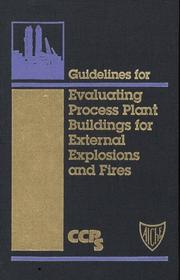 Guidelines for evaluating process plant buildings for external explosions and fires by American Institute of Chemical Engineers. Center for Chemical Process Safety.