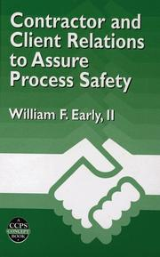 Contractor and client relations to assure process safety by William F. Early