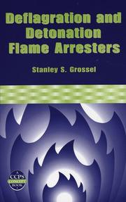 Deflagration and detonation flame arresters by Stanley S. Grossel