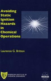 Avoiding static ignition hazards in chemical operations by Laurence G. Britton