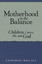 Motherhood in the balance by Catherine Miles Wallace