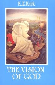The vision of God by Kenneth E. Kirk