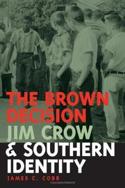 The Brown decision, Jim Crow, and Southern identity by Cobb, James C.