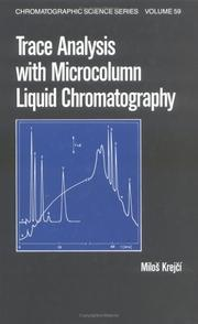 Trace analysis with microcolumn liquid chromatography by Milos Krejci