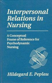 Interpersonal relations in nursing by Hildegard E. Peplau