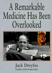 A remarkable medicine has been overlooked by Jack Dreyfus