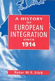 A history of European integration since 1914 by Peter M. R. Stirk