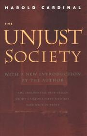 The unjust society by Harold Cardinal