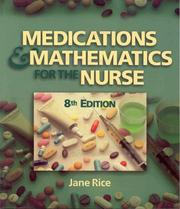 Medications and mathematics for the nurse by Jane Rice