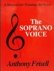 The soprano voice by Anthony Frisell