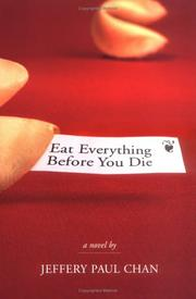 Eat everything before you die by Jeffery Paul Chan