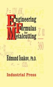 Engineering Formulas for Metalcutting by Edmund Isakov