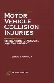 Motor vehicle collision injuries by Larry S. Nordhoff