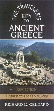 The traveler&#39;s key to ancient Greece by Richard G. Geldard