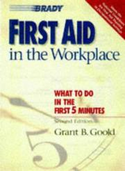 First aid in the workplace by Grant B. Goold