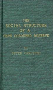 The social structure of a Cape Coloured reserve by W. Peter Carstens
