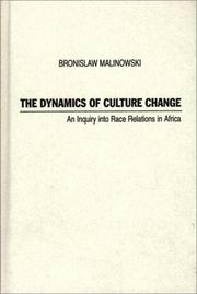 The dynamics of culture change by Bronisław Malinowski