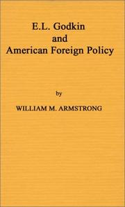 E. L. Godkin and American foreign policy, 1865-1900 by William M. Armstrong