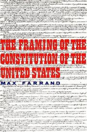 The framing of the Constitution of the United States by Max Farrand