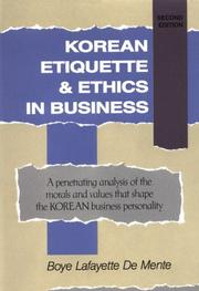 Korean etiquette &amp; ethics in business by Boye De Mente