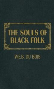 The Souls of Black folk by Du Bois, W. E. B.