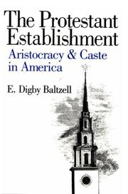 The Protestant establishment by E. Digby Baltzell