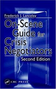 On-scene guide for crisis negotiators by Frederick J. Lanceley