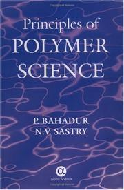 Principles of polymer science by P. Bahadur