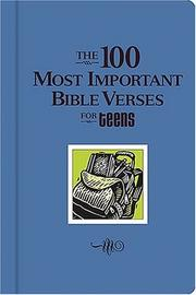 The 100 Most Important Verses for Teens (100 Most Important Bible Verses) PDF