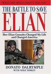 My battle to save Elian by Donato Dalrymple