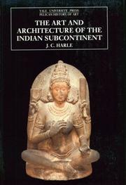 The art and architecture of the Indian subcontinent by J. C. Harle