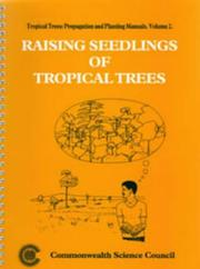 Raising seedlings of tropical trees by K. A. Longman