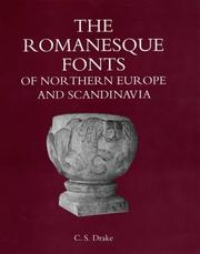 The Romanesque fonts of northern Europe and Scandinavia by C. S. Drake