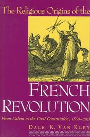 The Religious Origins of the French Revolution by Dale K. Van Kley