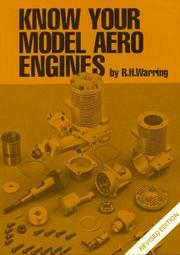 Know Your Model Aero Engines by R. H. Warring