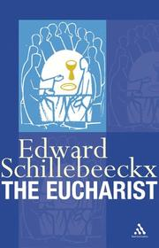 The Eucharist by Edward Schillebeeckx