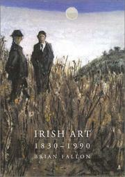 Irish Art 1830-1990 by Brian Fallon